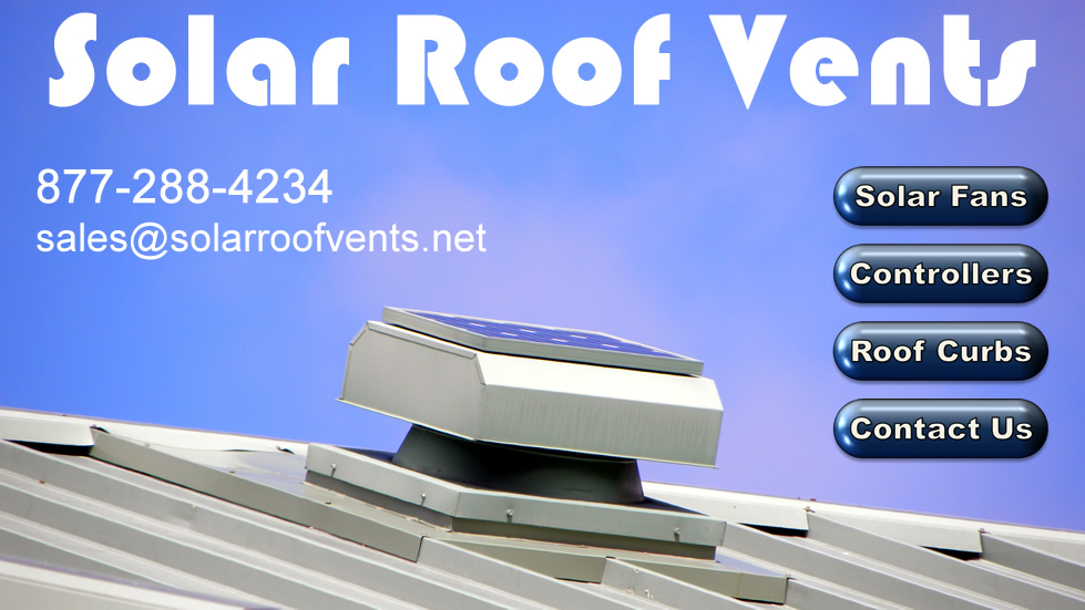 High Performance Solar Roof Vents, Solar Attic Fans, and Solar Fan Controllers